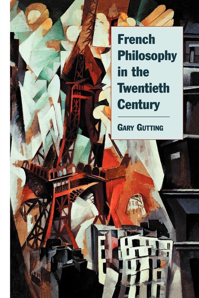 French Philosophy in the Twentieth Century als Buch