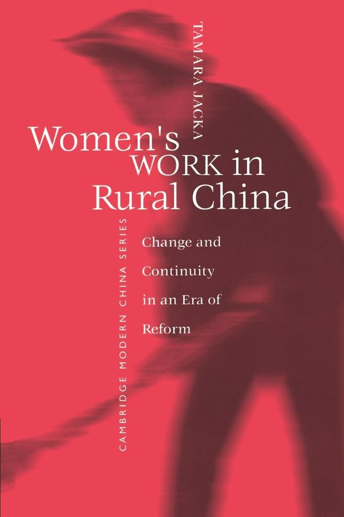 Women's Work in Rural China: Change and Continuity in an Era of Reform als Buch