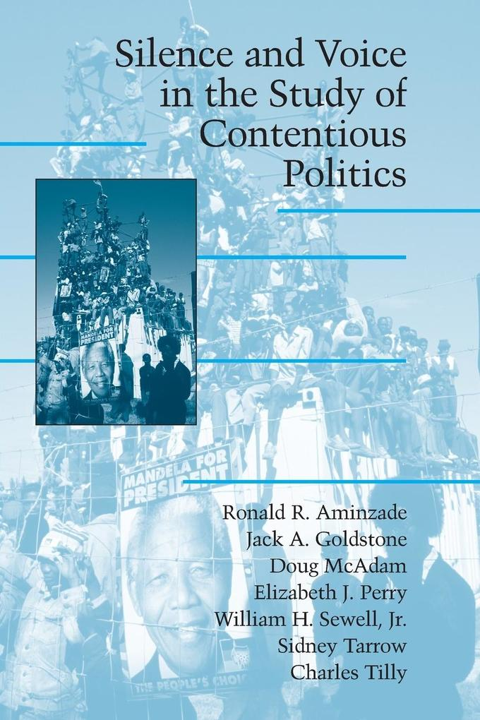 Silence and Voice in the Study of Contentious Politics als Buch