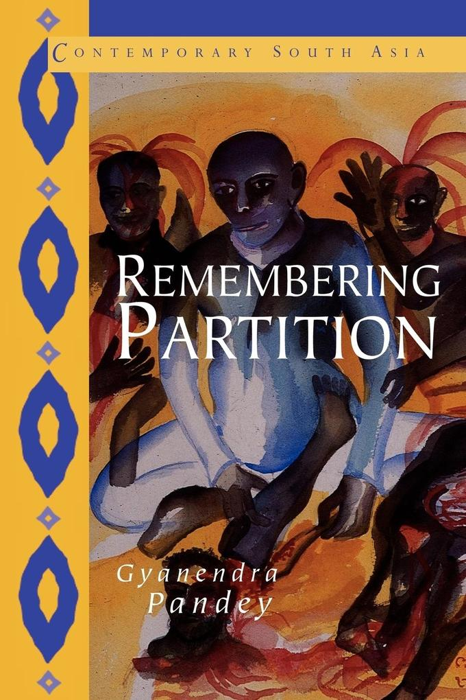 Remembering Partition: Violence, Nationalism and History in India als Buch