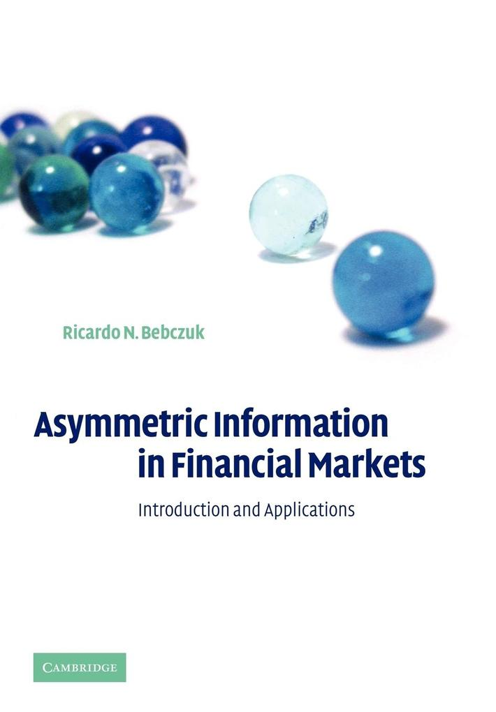 Asymmetric Information in Financial Markets: Introduction and Applications als Buch
