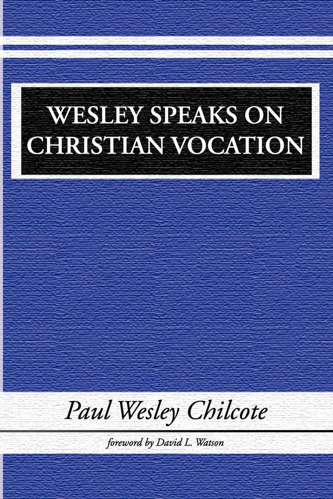 Wesley Speaks on Christian Vocation als Taschenbuch