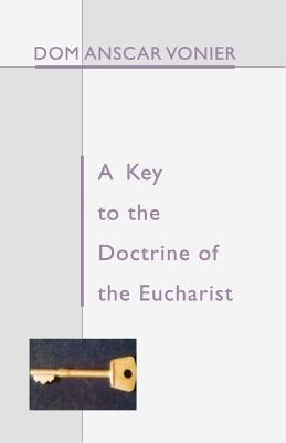 A Key to the Doctrine of the Eucharist als Taschenbuch