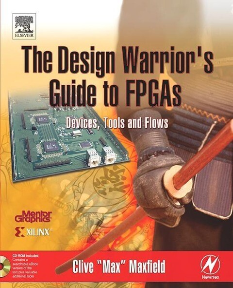 The Design Warrior's Guide to FPGAs: Devices, Tools and Flows als Taschenbuch