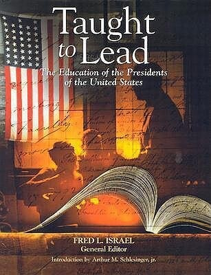 Taught to Lead: The Education of the Presidents of the United States als Buch