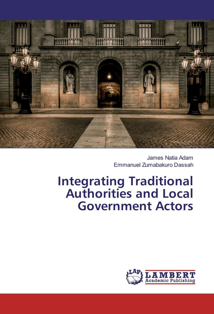 Integrating Traditional Authorities and Local G...