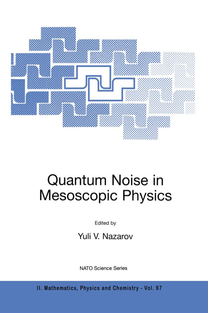 Quantum Noise in Mesoscopic Physics als Buch