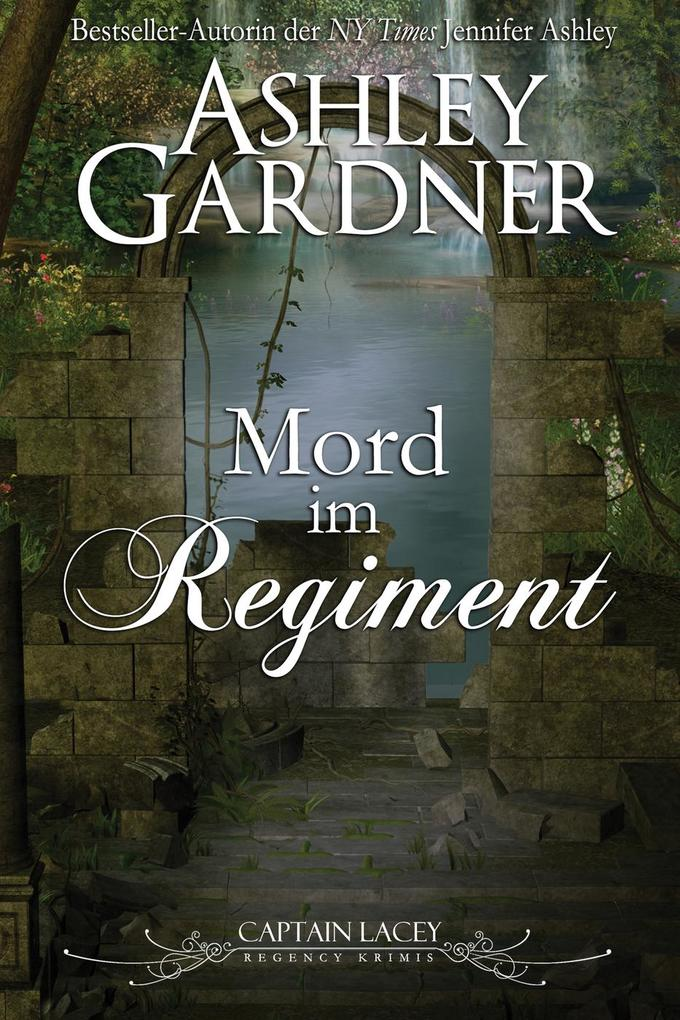 Mord im Regiment (Captain-Lacey-Regency-Krimis, #2) als eBook