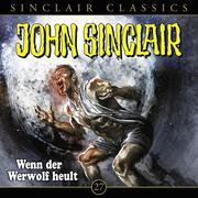 John Sinclair, Classics, Folge 27: Wenn der Werwolf heult