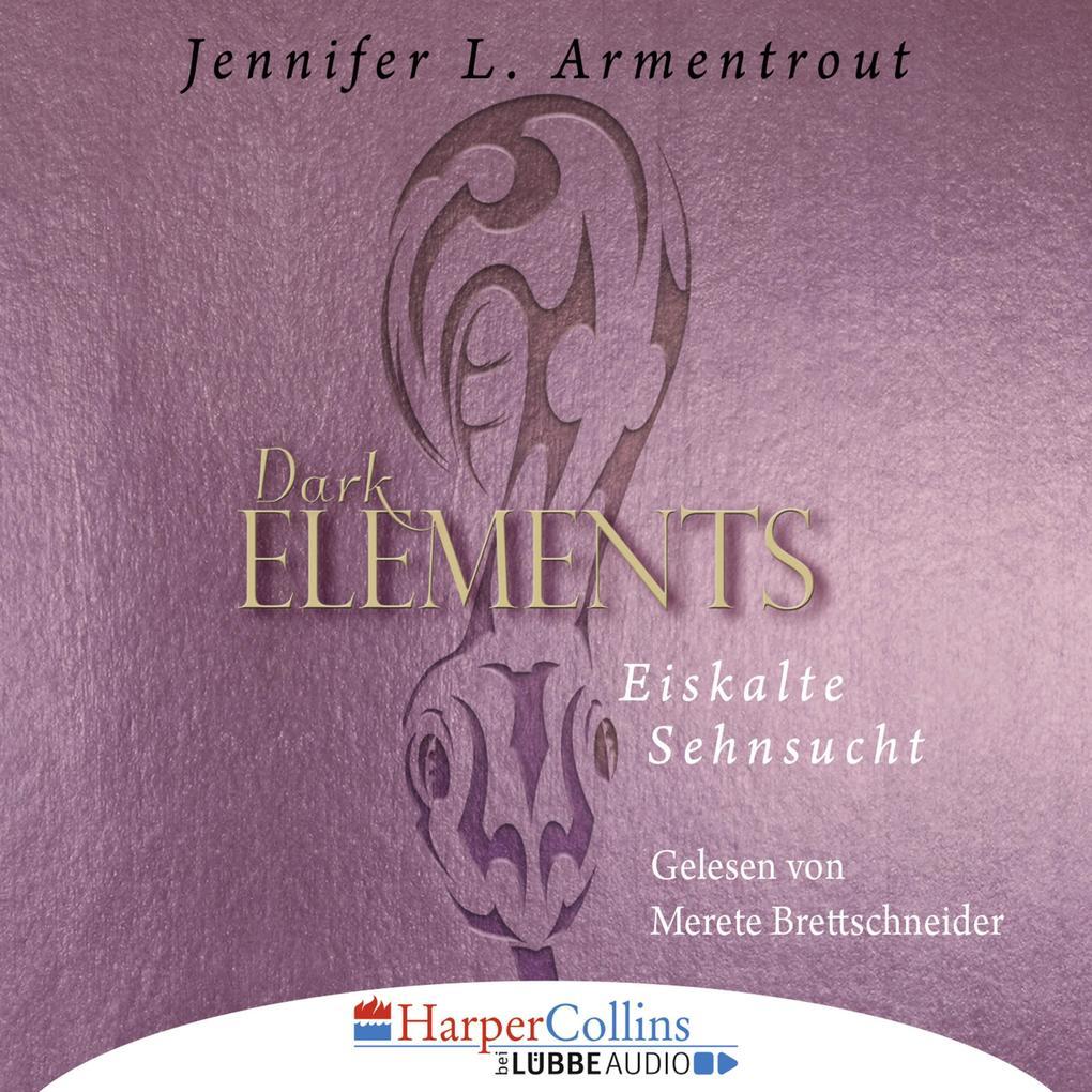Eiskalte Sehnsucht - Dark Elements 2 als Hörbuch Download
