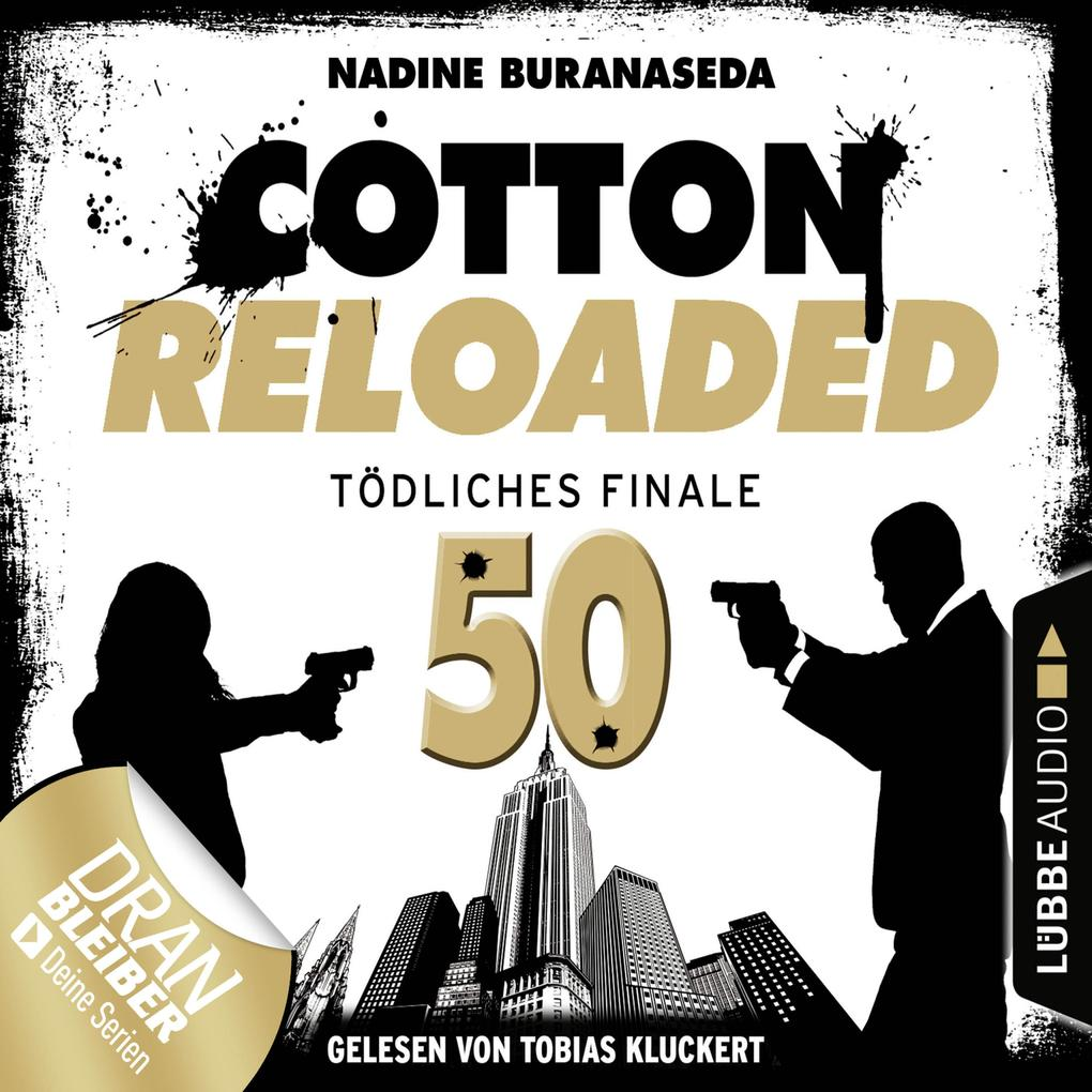 Jerry Cotton, Cotton Reloaded, Folge 50: Tödliches Finale (Jubiläumsfolge) als Hörbuch Download