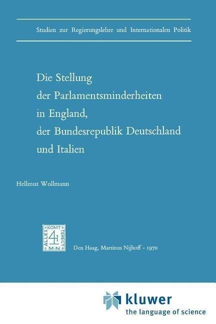 Die Stellung der Parlamentsminderheiten in England, der Bundesrepublik Deutschland und Italien als Buch