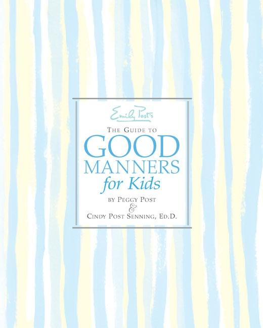 Emily Post's the Guide to Good Manners for Kids als Buch