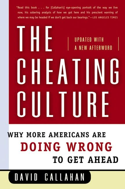 The Cheating Culture: Why More Americans Are Doing Wrong to Get Ahead als Taschenbuch