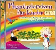 Phantasiereisen für Kinder Vol.2