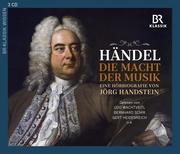 Georg Friedrich Händel: Die Macht der Musik - Eine Hörbiografie von Jörg Handstein