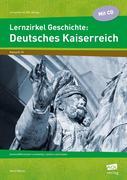 Lernzirkel Geschichte: Deutsches Kaiserreich