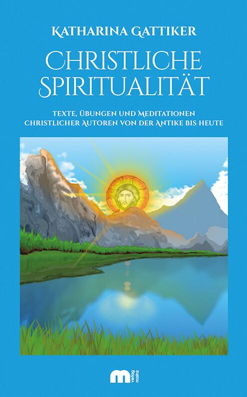 Christliche Spiritualität als Buch von Katharin...