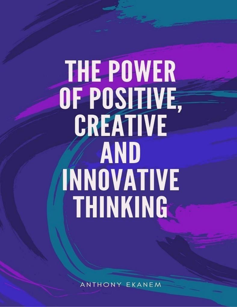 The Power of Positive, Creative and Innovative ...
