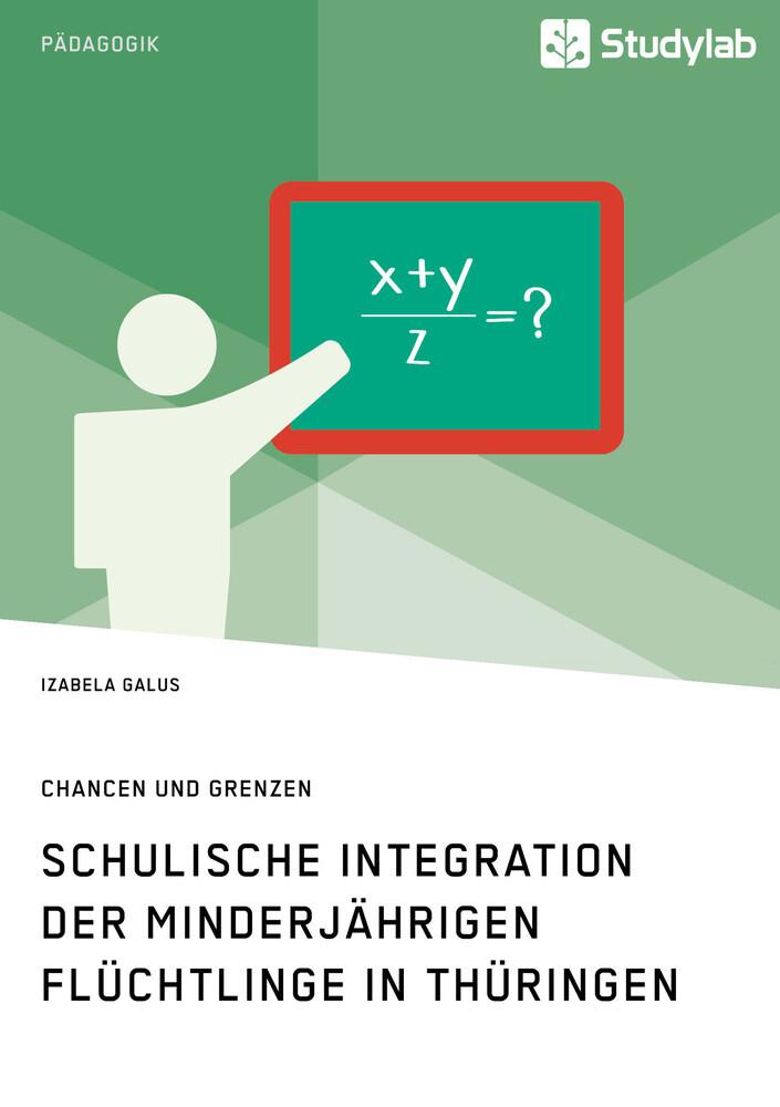 Schulische Integration der minderjährigen Flüchtlinge in Thüringen als Buch