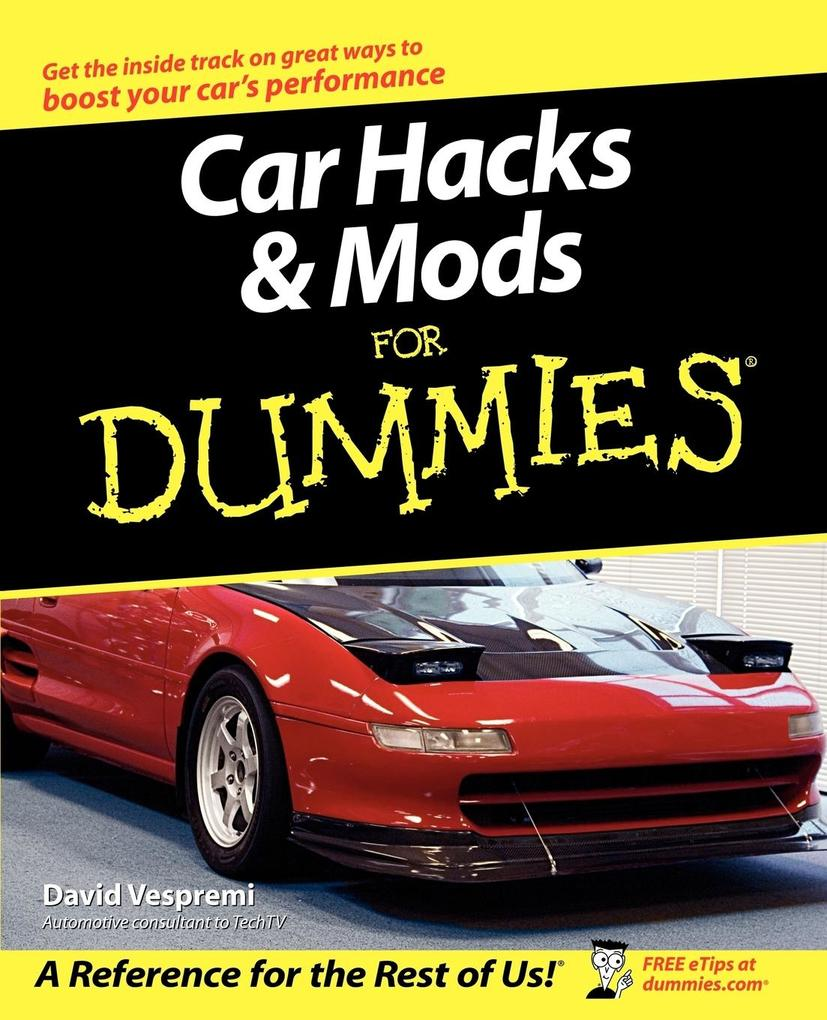 Car Hacks Mods For Dummies als Buch