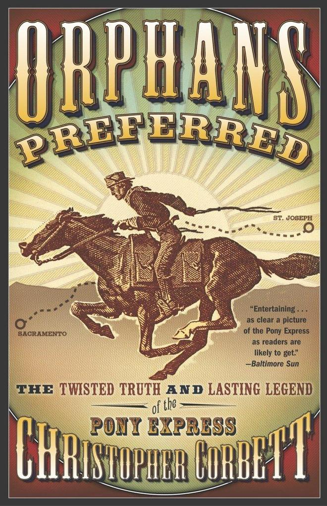 Orphans Preferred: The Twisted Truth and Lasting Legend of the Pony Express als Taschenbuch