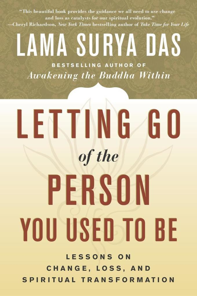 Letting Go of the Person You Used to Be: Lessons on Change, Loss, and Spiritual Transformation als Taschenbuch