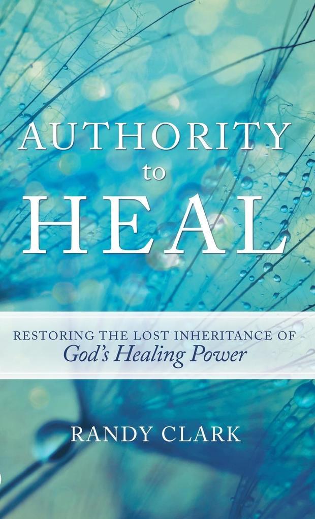 AUTHORITY TO HEAL als Buch von Randy Clark