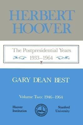 Herbert Hoover: The Postpresidential Years, 1933-1964 als Buch