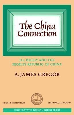 China Connection: U.S. Policy and the People's Republic of China als Taschenbuch