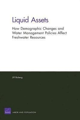 Liquid Assets: How Demographic Changes and Water Management Policies Affect Freshwater Resources als Taschenbuch