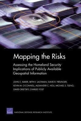 Mapping the Risks: Assessing Homeland Security Implications of Publicly Available Geospatial Information als Taschenbuch