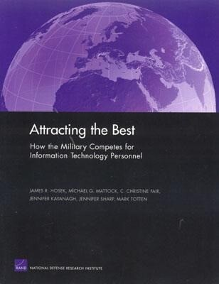 Attracting the Best: How the Military Competes for Information Technology Personnel als Taschenbuch