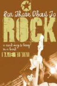 For Those about to Rock: A Road Map to Being in a Band als Taschenbuch