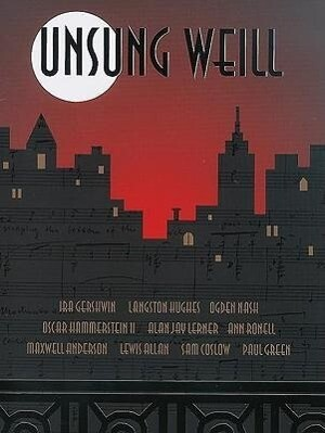 Unsung Weill: 22 Songs Cut from Broadway Shows and Hollywood Films als Taschenbuch