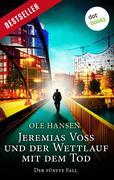 Jeremias Voss und der Wettlauf mit dem Tod - Der fünfte Fall