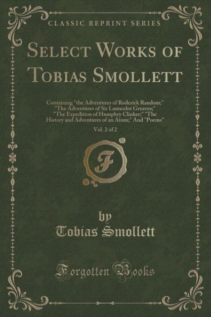 Select Works of Tobias Smollett, Vol. 2 of 2 al...