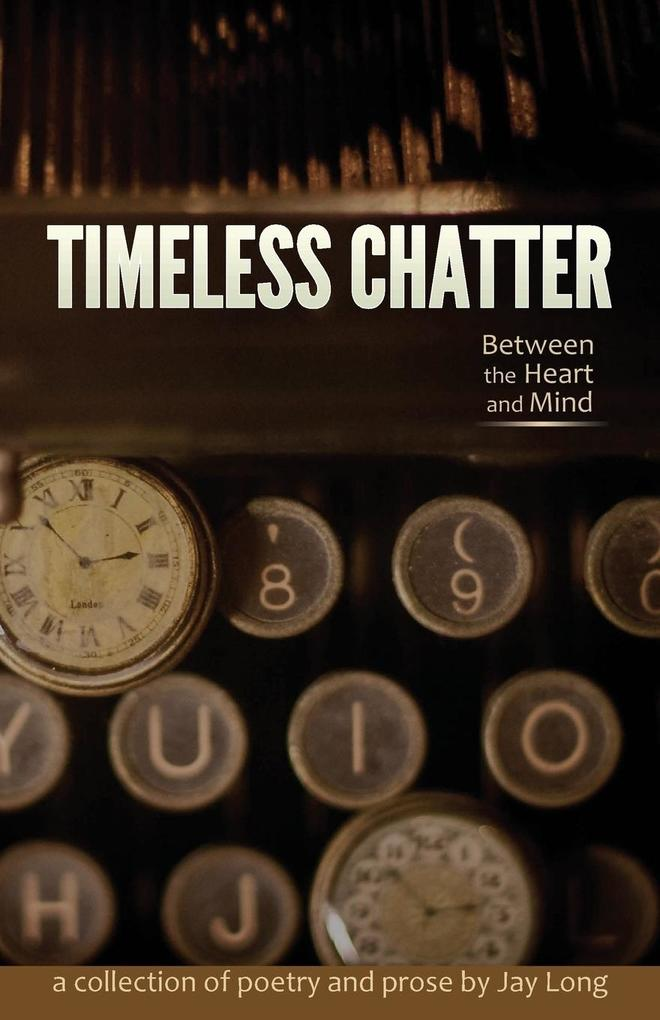 Timeless Chatter Between the Heart and Mind als...