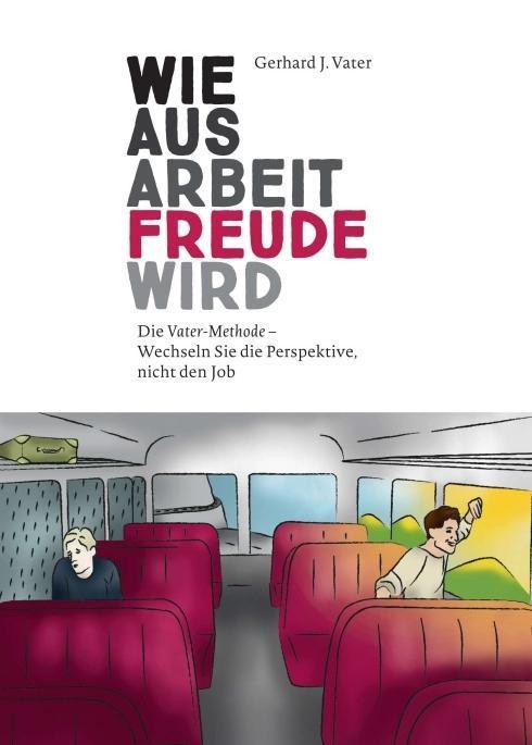 Wie aus Arbeit Freude wird als Buch von Gerhard...