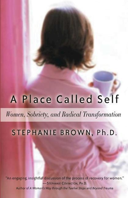 A Place Called Self: Women, Sobriety, and Radical Transformation als Taschenbuch