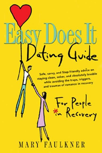 Easy Does It Dating Guide: For People in Recovery als Taschenbuch