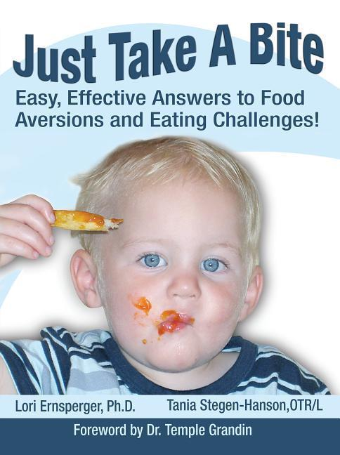 Just Take a Bite: Easy, Effective Answers to Food Aversions and Eating Challenges! als Taschenbuch