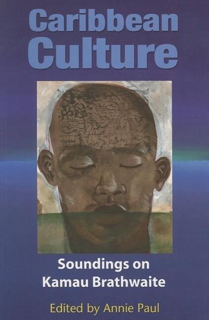 Caribbean Culture: Soundings on Kamau Braithwaite als Taschenbuch