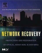 Network Recovery: Protection and Restoration of Optical, Sonet-Sdh, Ip, and Mpls