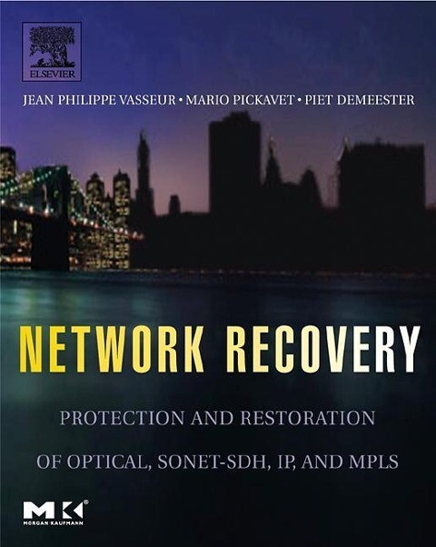 Network Recovery: Protection and Restoration of Optical, Sonet-Sdh, Ip, and Mpls als Buch