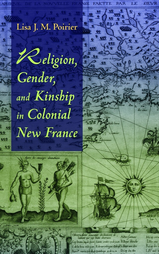 Religion, Gender, and Kinship in Colonial New F...