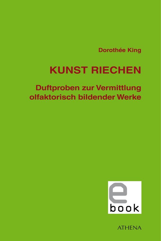 Kunst riechen als eBook Download von Dorothée King