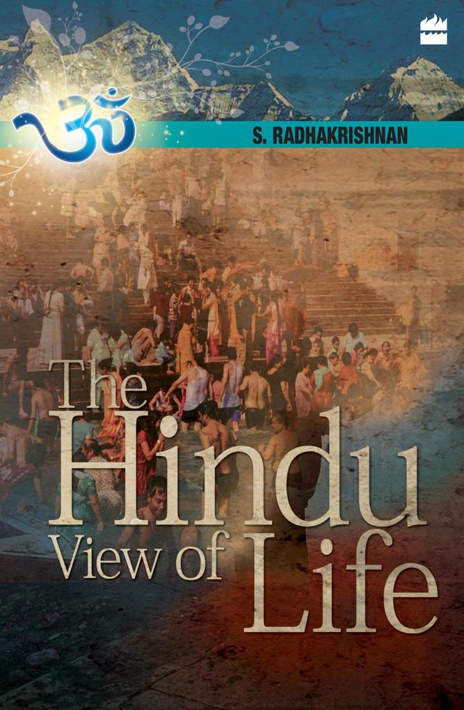 The Hindu View Of Life als eBook Download von S...
