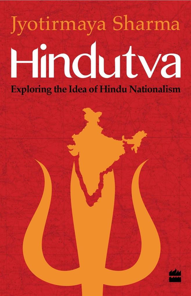 Hindutva: Exploring the Idea of Hindu Nationali...