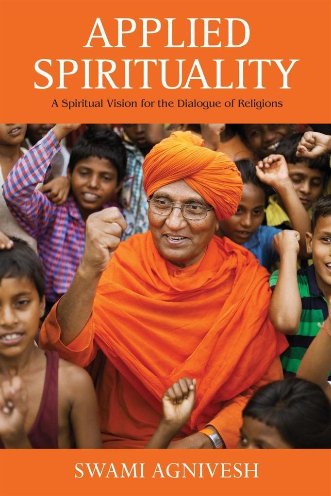 Applied Spirituality: A Spiritual Vision for th...